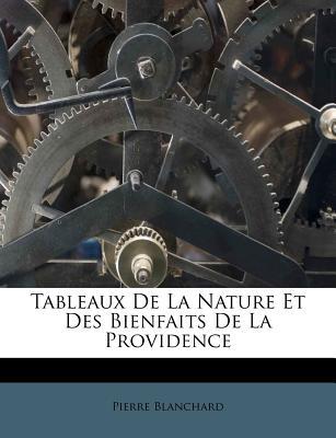 Tableaux de La Nature Et Des Bienfaits de La Providence - Blanchard, Pierre
