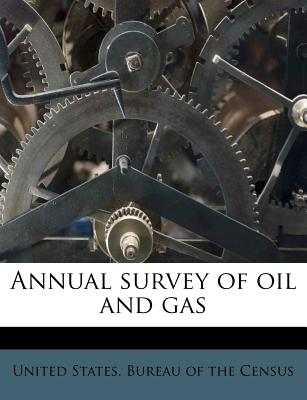 Annual Survey of Oil and Gas - United States Bureau of the Census (Creator)