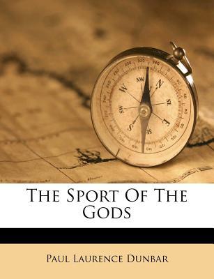The Sport of the Gods - Dunbar, Paul Laurence