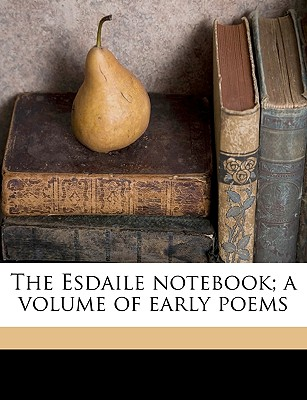 The Esdaile Notebook; A Volume of Early Poems - Shelley, Percy Bysshe, Professor, and Cameron, Kenneth Neill