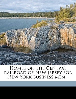 Homes on the Central Railroad of New Jersey for New York Business Men ..... - Catlin, George L (Creator)