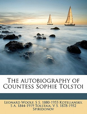 The Autobiography of Countess Sophie Tolstoi - Tolstaia