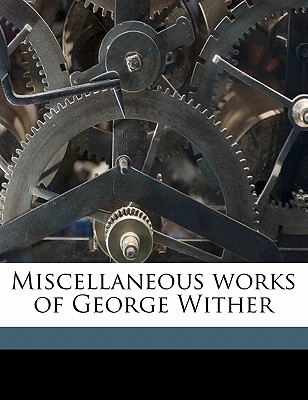 Miscellaneous Works of George Wither Volume 4 - Wither, George