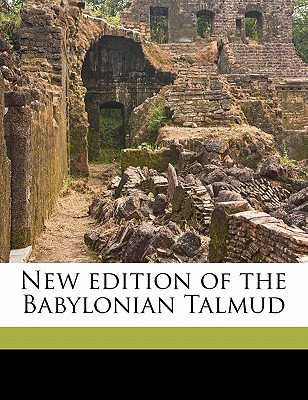 New Edition of the Babylonian Talmud - Rodkinson, Michael Levl, and Wise, Isaac Mayer, and Taubenhaua, Godfrey