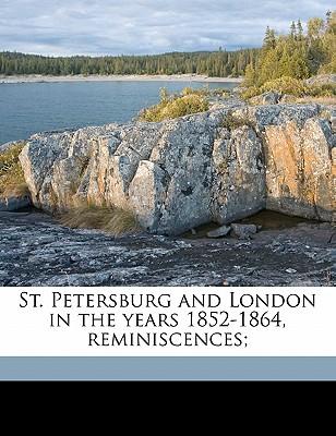 St. Petersburg and London in the Years 1852-1864, Reminiscences; - Taylor, Edward Fairfax, and Vitzthum Von Eckstaedt, Charles Frederic