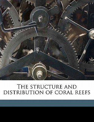 The Structure and Distribution of Coral Reefs - Darwin, Charles, Professor, and Bonney, T G 1833