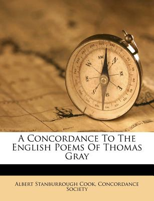 A Concordance to the English Poems of Thomas Gray - Cook, Albert S