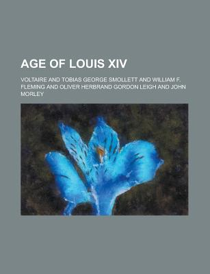 The Age of Louis XIV - Voltaire