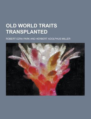 Old World Traits Transplanted - Park, Robert Ezra