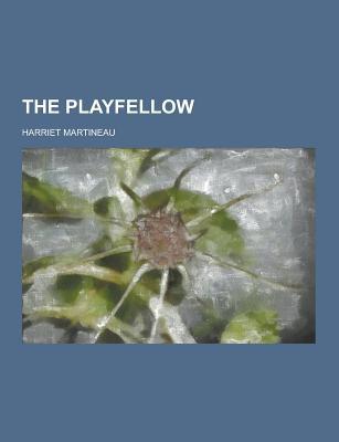 The Playfellow - Martineau, Harriet
