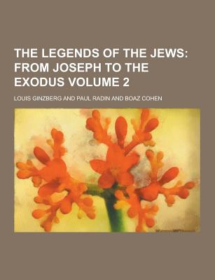The Legends of the Jews Volume 2 - Ginzberg, Louis, Professor