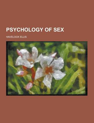 Psychology of Sex - Ellis, Havelock