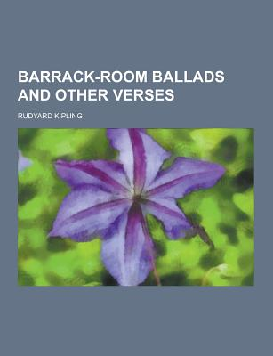 Barrack-Room Ballads and Other Verses - Kipling, Rudyard