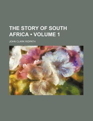 The Story of South Africa (Volume 1) - Ridpath, John Clark