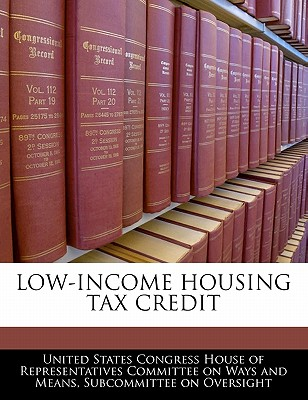 Low-Income Housing Tax Credit - United States Congress House of Represen (Creator)