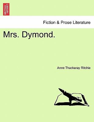 Mrs. Dymond. - Ritchie, Anne Thackeray