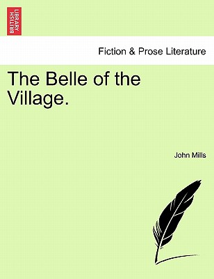 The Belle of the Village. - Mills, John