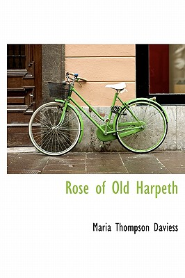 Rose of Old Harpeth - Daviess, Maria Thompson
