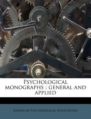 Psychological Monographs: General and Applied - American Psychological Association (Creator)