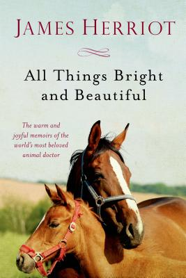 All Things Bright and Beautiful - Herriot, James