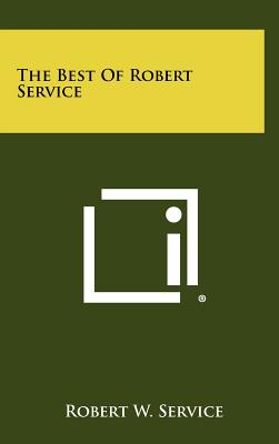 The Best of Robert Service - Service, Robert W