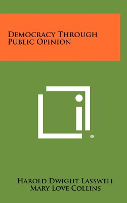 Democracy Through Public Opinion - Lasswell, Harold Dwight