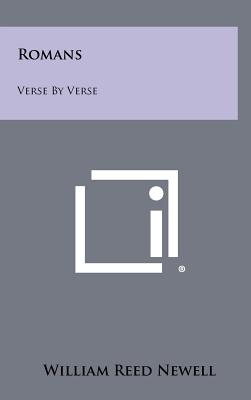 Romans: Verse by Verse - Newell, William Reed
