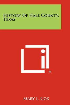 History of Hale County, Texas - Cox, Mary L