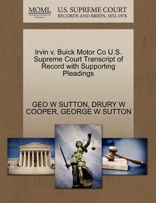Irvin V. Buick Motor Co U.S. Supreme Court Transcript of Record with Supporting Pleadings - Sutton, Geo W, and Cooper, Drury W, and Sutton, George W