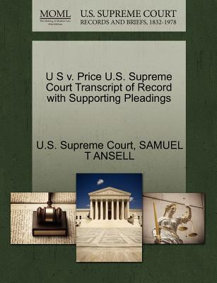 U S V. Price U.S. Supreme Court Transcript of Record with Supporting Pleadings - Ansell, Samuel T, and U S Supreme Court (Creator)