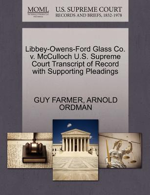 Libbey-Owens-Ford Glass Co. V. McCulloch U.S. Supreme Court Transcript of Record with Supporting Pleadings - Farmer, Guy, and Ordman, Arnold