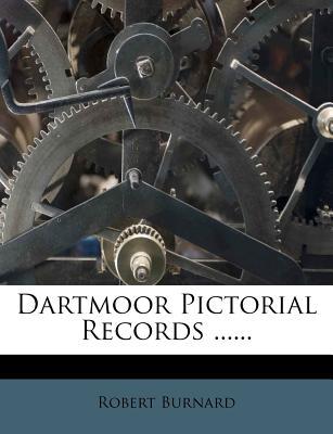 Dartmoor Pictorial Records (1894) - Burnard, Robert