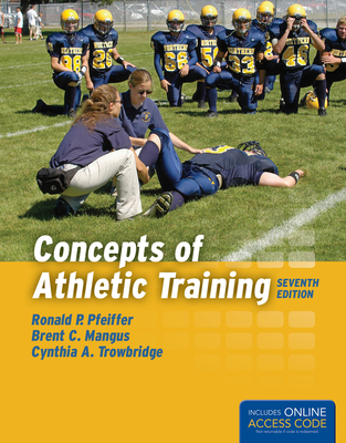 Concepts of Athletic Training - Pfeiffer, and Pfeiffer, Ronald P, and Mangus, Brent C, Edd, Atc