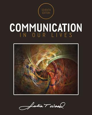 Communication in Our Lives - Wood, Julia