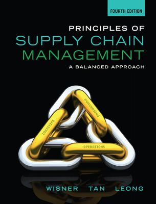 Principles of Supply Chain Management: A Balanced Approach - Wisner, Joel D., and Leong, G., and Tan, Keah-Choon