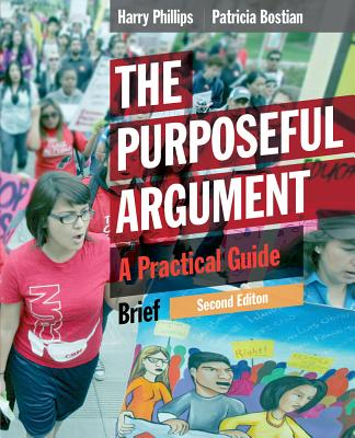 The Purposeful Argument: A Practical Guide - Phillips, Harry