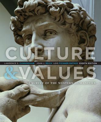 Culture and Values: A Survey of the Western Humanities - Cunningham, Lawrence