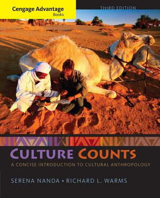 Cengage Advantage Books: Culture Counts: A Concise Introduction to Cultural Anthropology - Nanda, Serena, and Warms, Richard L.