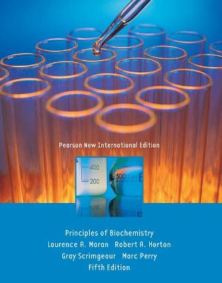 Principles of Biochemistry - Moran, Laurence A., and Horton, Robert A., and Scrimgeour, Gray
