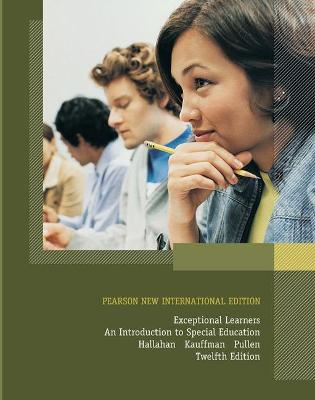 Exceptional Learners: An Introduction to Special Education - Hallahan, Daniel P., and Kauffman, James M., and Pullen, Paige C.