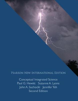 Conceptual Integrated Science - Hewitt, Paul G., and Lyons, Suzanne A., and Suchocki, John A.