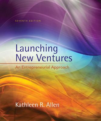 Launching New Ventures: An Entrepreneurial Approach - Allen, Kathleen R.