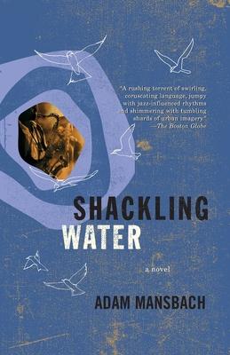 Shackling Water - Mansbach, Adam