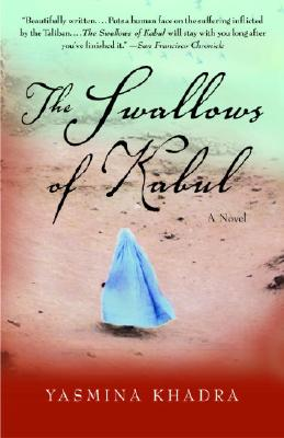The Swallows of Kabul - Khadra, Yasmina, and Cullen, John (Translated by)