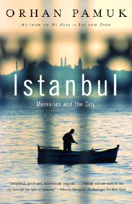 Istanbul: Memories and the City - Pamuk, Orhan, and Freely, Maureen (Translated by)