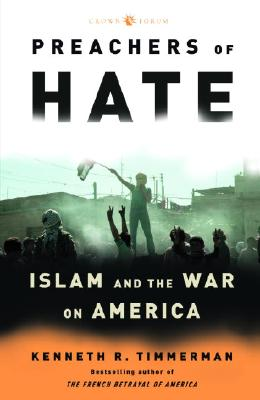 Preachers of Hate: Islam and the War on America - Timmerman, Kenneth R