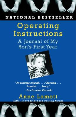 Operating Instructions: A Journal of My Son's First Year - Lamott, Anne
