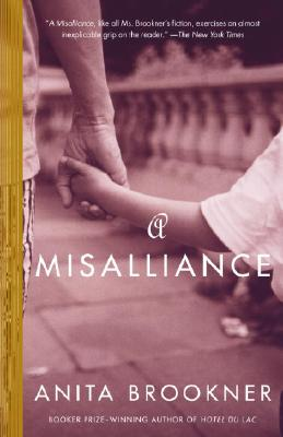 A Misalliance - Brookner, Anita