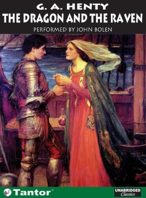 The Dragon and the Raven - Henty, G A, and Bolen, John (Read by)