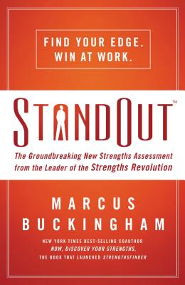 StandOut: The Groundbreaking New Strengths Assessment from the Leader of the Strengths Revolution - Buckingham, Marcus
